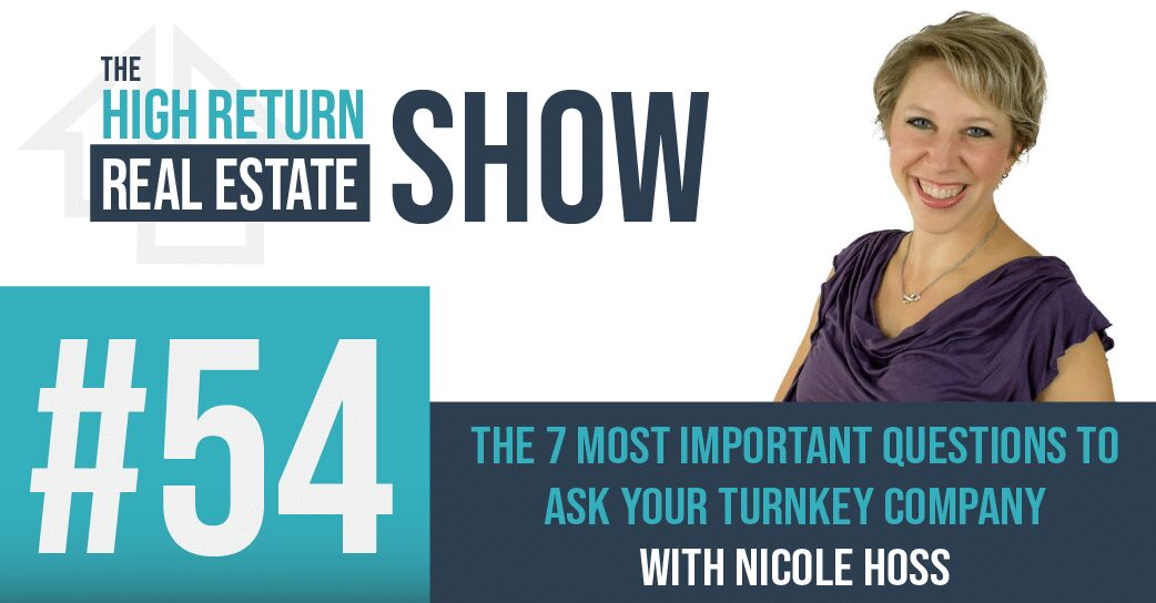 Episode #54 – The 7 Most Important Questions To Ask Your Turnkey Company