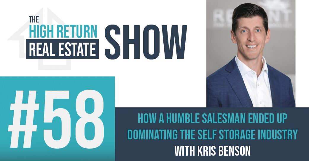 Episode #58 – How A Humble Salesman Ended Up Dominating The Self Storage Industry With Kris Benson