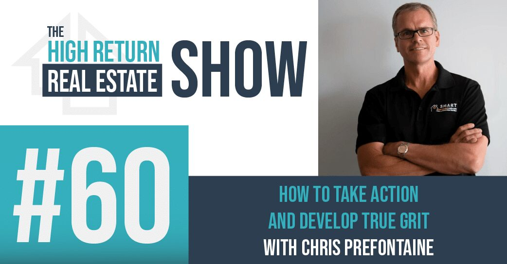 Episode #60 – How To Take Action And Develop True Grit