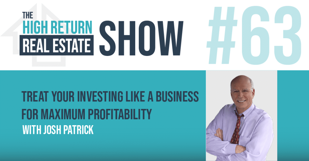 Episode #63 - Treat Your Investing Like A Business For Maximum Profitability With Josh Patrick