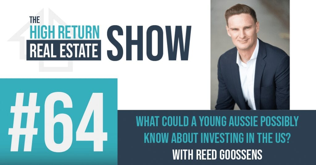 Episode #64 - What Could A Young Aussie Possibly Know About Investing In The US? With Reed Goossens