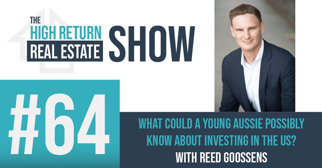 Episode #64 – What Could A Young Aussie Possibly Know About Investing In The US? With Reed Goossens