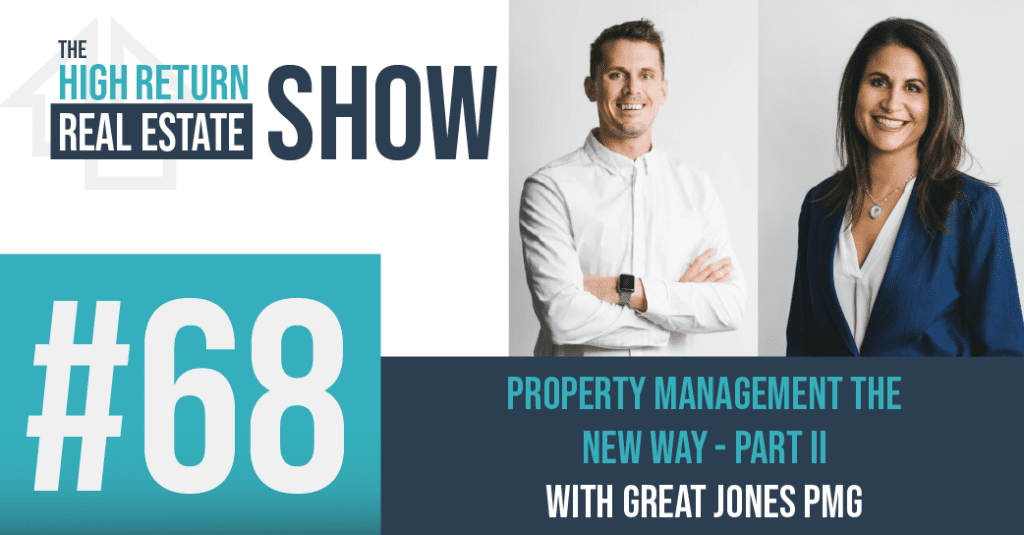 Episode #68 - Property Management The NEW Way - Part II