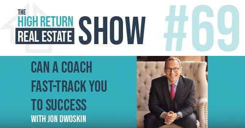 Episode #69 – Can A Coach Fast-Track You To Success? With Jon Dwoskin