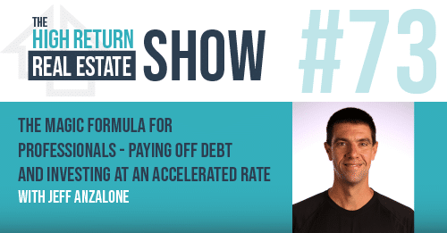 Episode 73 - How To Pay Off Debt Faster And Get Rich Quicker With Jeff Anzalone