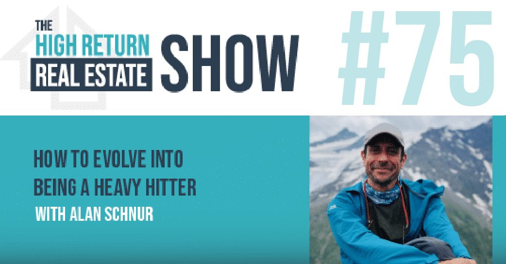 Episode #75 – How To Evolve Into Being A Heavy Hitter With Alan Schnur
