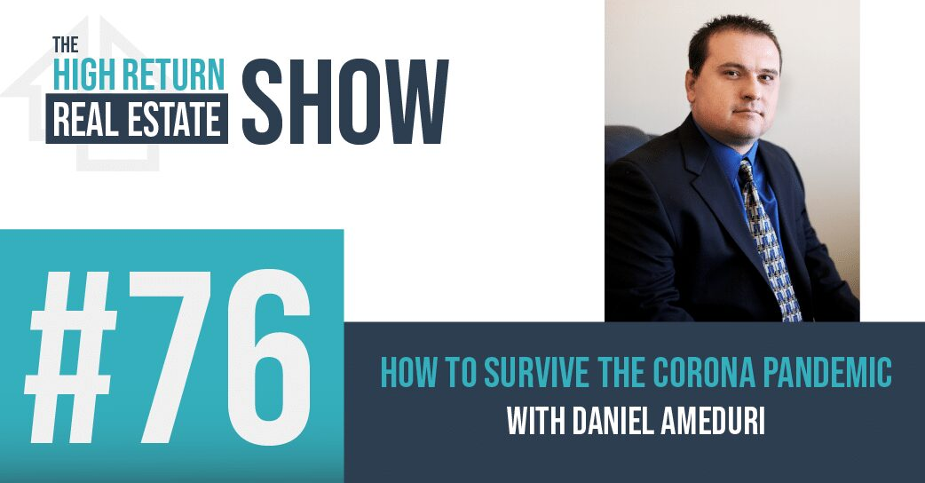 Episode #76 – How To Survive The Corona Pandemic With Daniel Ameduri