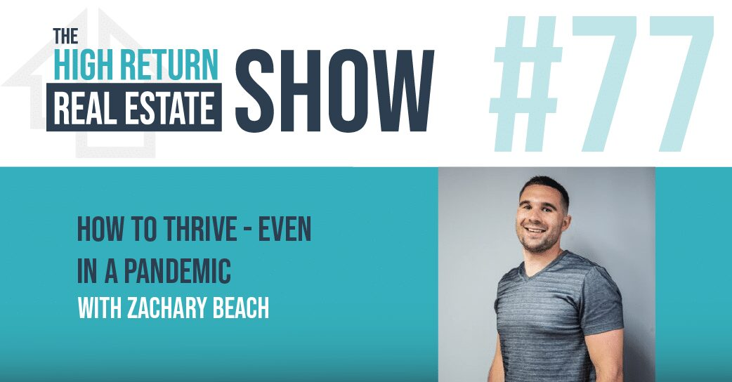 Episode #77 – How To Thrive – Even In A Pandemic With Zachary Beach